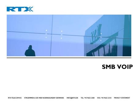SMB VOIP. SMB VOIP – RTX8630 2 SMB VOIP Other Wireless Enterprise PBX.