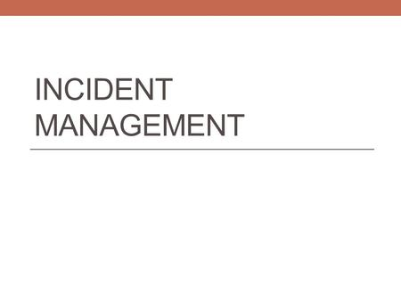 INCIDENT MANAGEMENT. Incident Management System All discipline and truancy data must be reported in Incident Management System for the 2014-15 school.