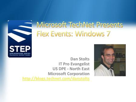 Dan Stolts IT Pro Evangelist US DPE - North East Microsoft Corporation