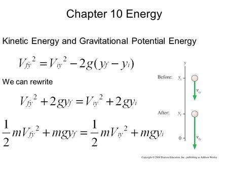 Kinetic Energy and Gravitational Potential Energy We can rewrite