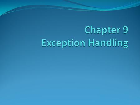 Exceptions & exception handling Use sparingly. Things you can do with exceptions: 1. Define a new exception class. 2. Create an exception instance. 3.