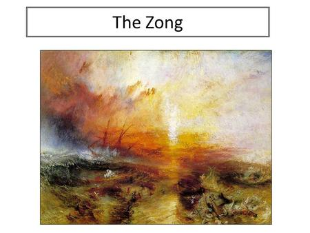 The Zong. Study the list of key words, dates and names. How many can you accurately complete? a _ _ _ _ _ _ _ _ 180 _ 18 _ 3 p _ _ _ _ _ _ _ _t m _ _.