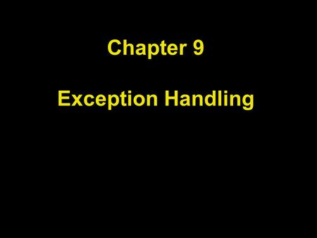 Chapter 9 Exception Handling. Chapter Goals To learn how to throw exceptions To be able to design your own exception classes To understand the difference.