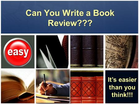 Can You Write a Book Review??? It's easier than you think!!!