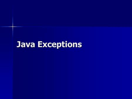Java Exceptions. Exceptions Often in computing, operations cannot properly execute because some sort of error has occurred. Some examples: Often in computing,