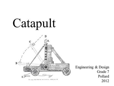 Catapult Engineering & Design Grade 7 Pollard 2012.