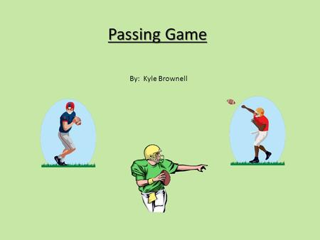Passing Game By: Kyle Brownell. Pre-Snap Positions Referee – On the QB's throwing arm, at least as wide as the TE, and 12-14 yards deep. Umpire – The.
