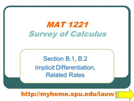 MAT 1221 Survey of Calculus Section B.1, B.2 Implicit Differentiation, Related Rates