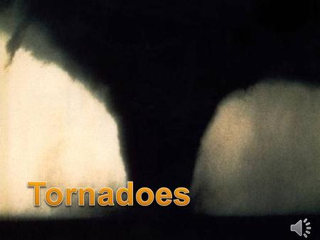 A tornado is a rotating column of air attached to a thunderstorm that comes in contact with the ground. The most violent of all atmospheric events is.