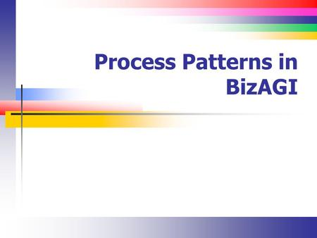 Process Patterns in BizAGI. Slide 2 Overview Types of events Types of gateways Design patterns list.