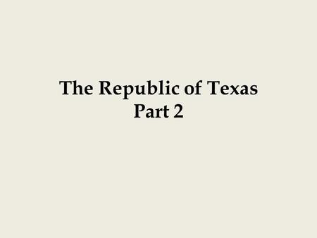 The Republic of Texas Part 2