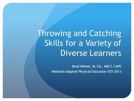 Throwing and Catching Skills for a Variety of Diverse Learners