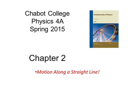 Chabot College Physics 4A Spring 2015 Chapter 2