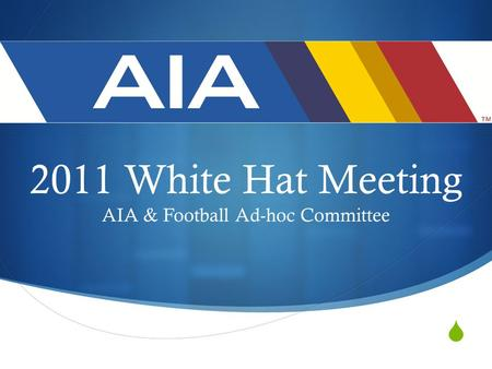  2011 White Hat Meeting AIA & Football Ad-hoc Committee.