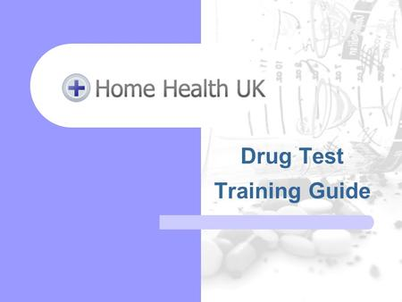 Drug Test Training Guide. Contents How are drug tests made? Accuracy Which drugs can be tested for Detection times Testing methods How to use a drug test.