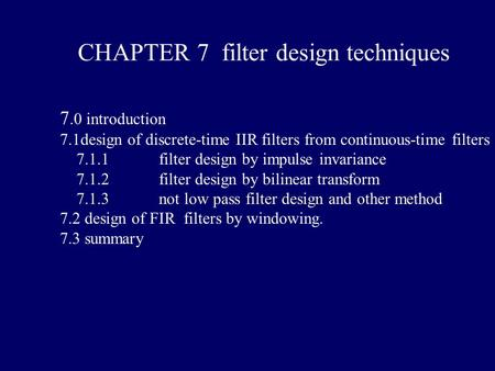 CHAPTER 7 filter design techniques
