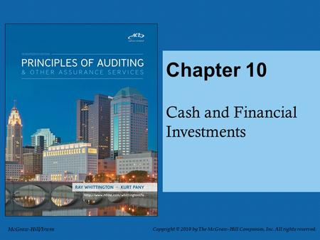 Cash and Financial Investments Chapter 10 McGraw-Hill/Irwin Copyright © 2010 by The McGraw-Hill Companies, Inc. All rights reserved.