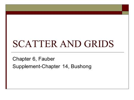 Chapter 6, Fauber Supplement-Chapter 14, Bushong