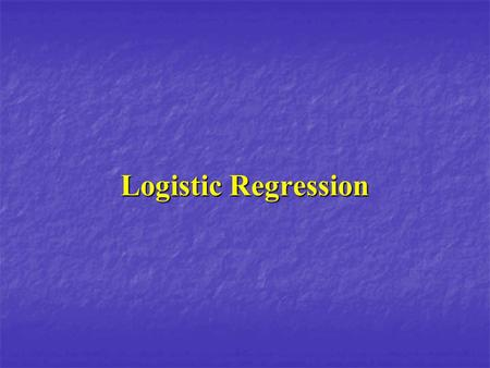 Logistic Regression.