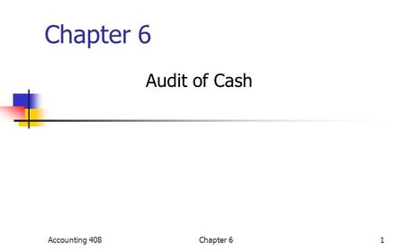Chapter 6 Audit of Cash Accounting 4081Chapter 6.