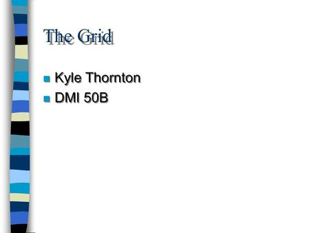 The Grid Kyle Thornton DMI 50B.