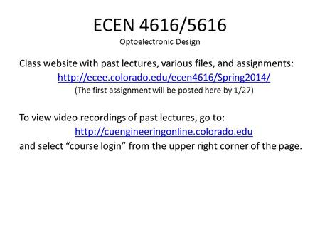 ECEN 4616/5616 Optoelectronic Design Class website with past lectures, various files, and assignments:  (The.