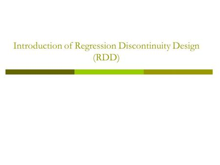 Introduction of Regression Discontinuity Design (RDD)