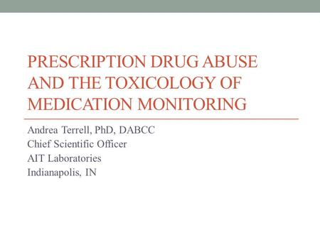 Prescription Drug Abuse And The Toxicology Of Medication Monitoring