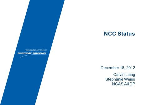NCC Status December 18, 2012 Calvin Liang Stephanie Weiss NGAS A&DP.