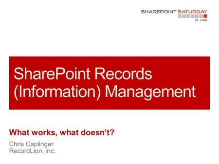 What works, what doesn't?. 2 | SharePoint Saturday St. Louis 2014.