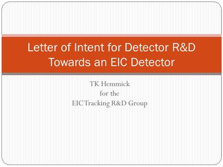 TK Hemmick for the EIC Tracking R&D Group Letter of Intent for Detector R&D Towards an EIC Detector.