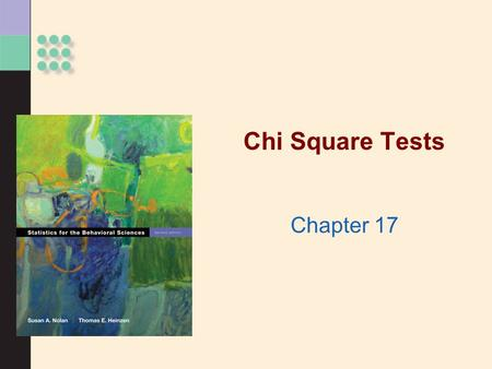 Chi Square Tests Chapter 17. Nonparametric Statistics >A special class of hypothesis tests >Used when assumptions for parametric tests are not met Review: