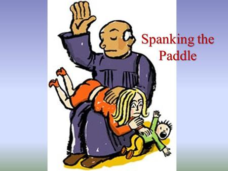 Spanking the Paddle. By the Way: Prov 23:13-14 13 אַל־תִּמְנַ ֣ ע מִנַּ ֣ עַר מוּסָ ֑ ר כִּֽי־תַכֶּ ֥ נּוּ בַ ֝ שֵּׁ ֗ בֶט לֹ ֣ א יָמֽוּת׃ 14 אַ ֭ תָּה.