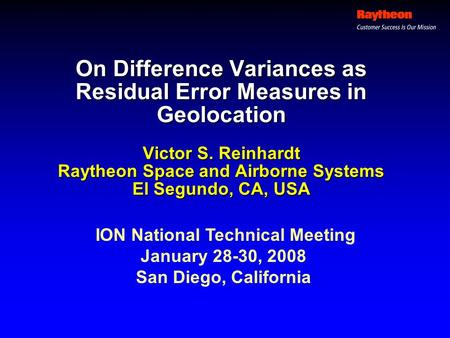 On Difference Variances as Residual Error Measures in Geolocation Victor S. Reinhardt Raytheon Space and Airborne Systems El Segundo, CA, USA ION National.