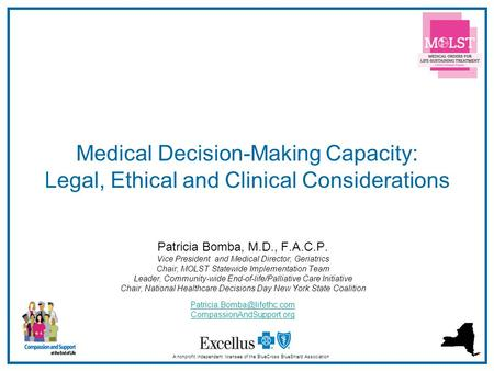 1 Medical Decision-Making Capacity: Legal, Ethical and Clinical Considerations A nonprofit independent licensee of the BlueCross BlueShield Association.