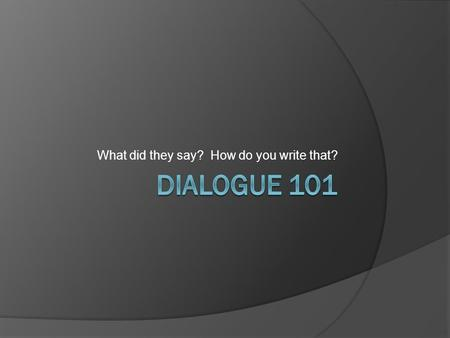 Dialogue Tags: What Are They and How To Use Them