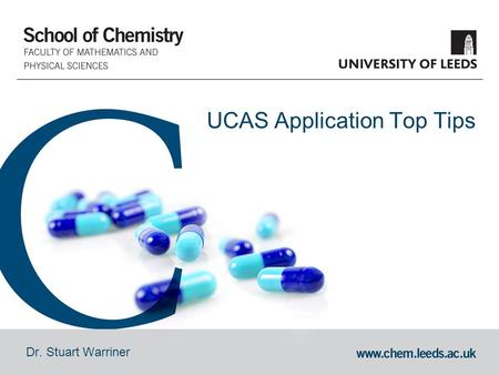 Dr. Stuart Warriner UCAS Application Top Tips. Personal Statements  Personal statements are useful as they let us see your other qualities. The more.