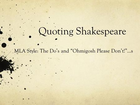 "Quoting Shakespeare MLA Style: The Do's and ""Ohmigosh Please Don't!""…s."