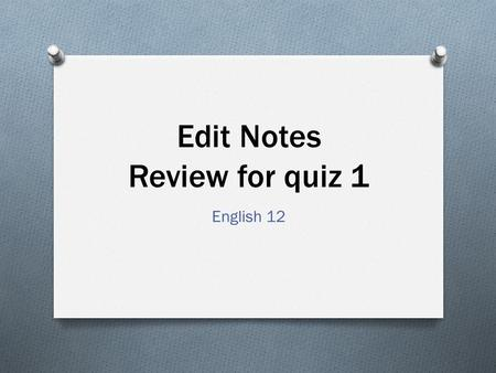 Edit Notes Review for quiz 1