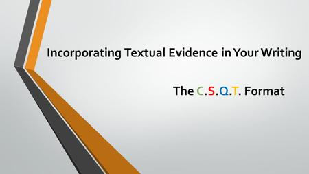 Incorporating Textual Evidence in Your Writing