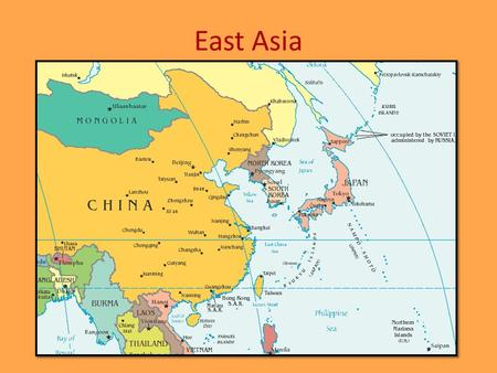 East Asia. 2 Relative Location Introduction –East Asia is the most populous region in the world –China is the most populous country, and the oldest continuous.