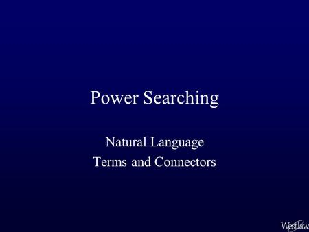 Power Searching Natural Language Terms and Connectors.