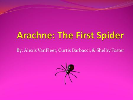 Arachne: The First Spider