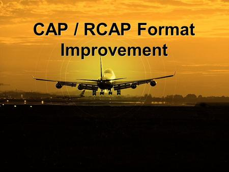 CAP / RCAP Format Improvement. Types of Charts ›Approach Charts ›Cat II and III ›Circling ›Combined IAP ›RNAV ›Helicopter Procedures ›Visual Approach.