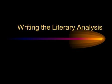 Writing the Literary Analysis. What is Literary Analysis? It's literary It's an analysis It's-- An Argument! It may also involve research on and analysis.