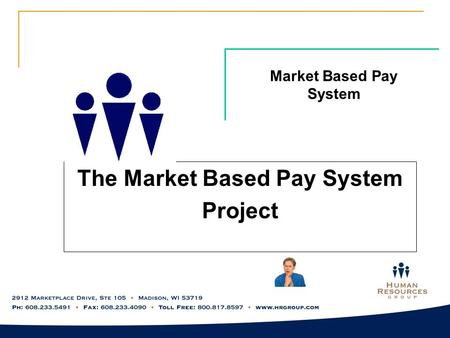 Market Based Pay System The Market Based Pay System Project.