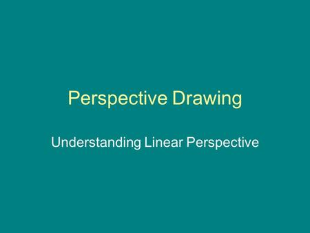 Perspective Drawing Understanding Linear Perspective.