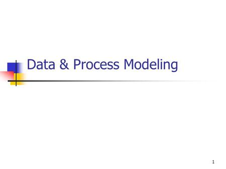 Data & Process Modeling