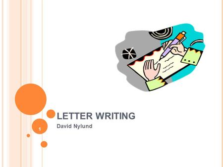 1 LETTER WRITING David Nylund. 2 Types of Letters Narrative letters Brief letters Letters of invitation Prediction letters Counter-referral letters Letter.