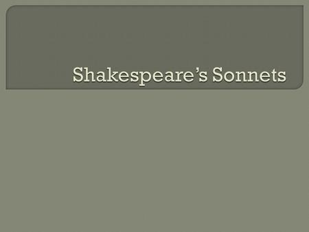  Although unknown, Shakespeare's accepted birthday is April 26, 1564.  Lived in Stratford, which was a major port city in Englad.  Married Anne Hathaway.